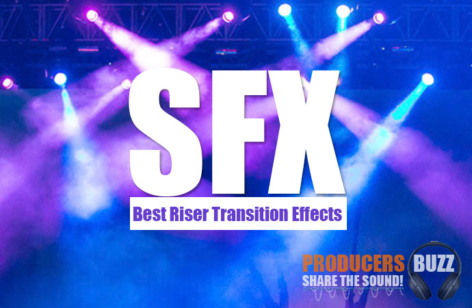 Free Sound Effects Best Riser Transition Effects - Producers Buzz
