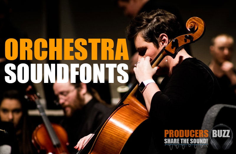 Top 12 Free Orchestra SF2 Soundfonts Packs - Producers Buzz