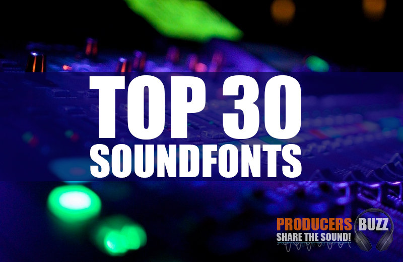 Top 30 Free Modern Music Production SF2 SoundFonts - Producers Buzz
