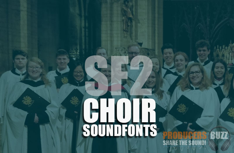 Download Top 8 Free Choir SF2 Soundfonts - Producers Buzz