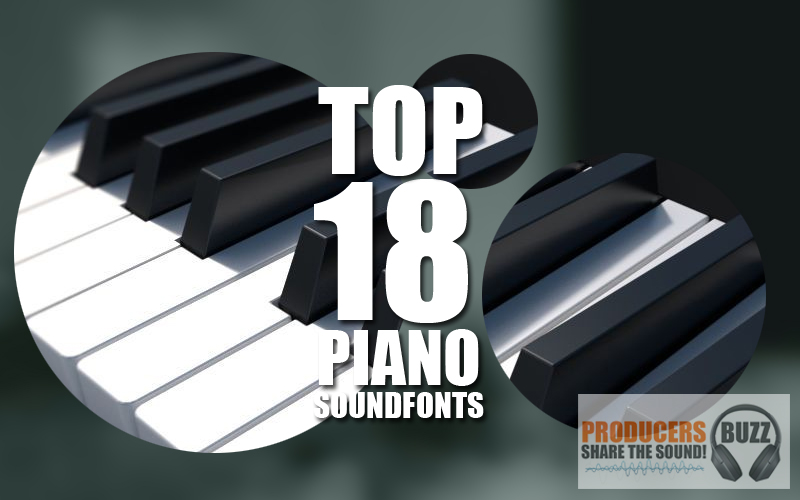 Top 18 Free Piano Soundfonts SF2 - Producers Buzz
