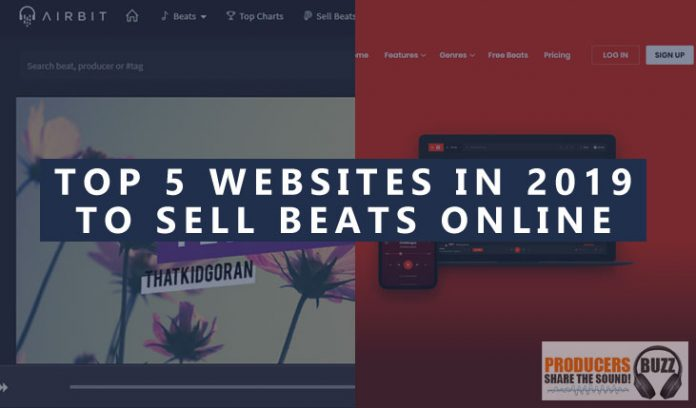 Top 5 Websites in 2019 To Sell Beats Online