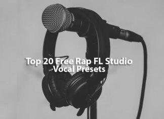 Top 20 Free Rap FL Studio Vocal Presets